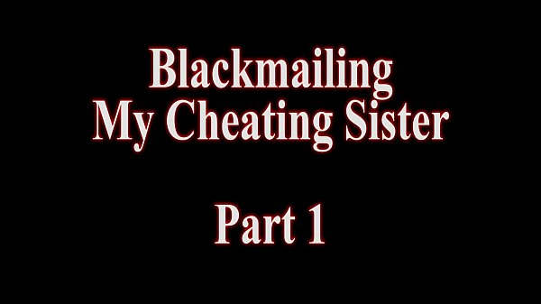 Blackmail, Blackmailed, Blackmail sister